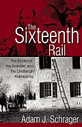 Sixteenth Rail The Evidence the Scientist & the Lindbergh Kidnapping