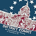District Comics: An Unconventional History of Washington, DC Cover