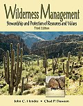 Wilderness Management 3rd Edition Stewardship & Protection of Resources & Values