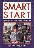 Smart Start Elementary Education for the 21st Century