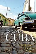 Boxeando Por Cuba: La Historia de un Immigrante