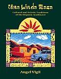 Una Linda Raza Cultural & Artistic Traditions of the Hispanic Southwest