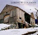 Loring W. Coleman; living and painting in a changing New England; an autobiography