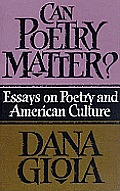 Can Poetry Matter Essays On Poetry & American Culture
