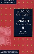 Song of Love & Death The Meaning of Opera
