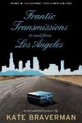 Frantic Transmissions to & from Los Angeles An Accidental Memoir