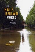 The Half-Known World: On Writing Fiction
