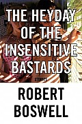 Heyday of the Insensitive Bastards Stories