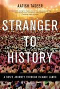 Stranger to History: A Son's Journey Through Islamic Lands Cover