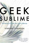Geek Sublime The Beauty of Code...