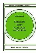 Semantical Essays: Possible Worlds and Their Rivals