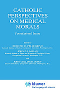 Catholic Perspectives on Medical Morals: Foundational Issues