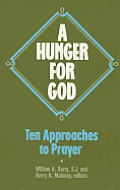 A Hunger for God: Ten Approaches to Prayer