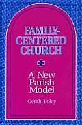 Family Centered Church A New Parish Model A New Parish Model