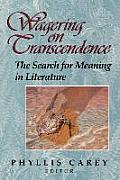 Wagering on Transcendence: The Search for Meaning in Literature