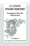 St Joseph Polish Cemetery, Inscriptions from the Old Section