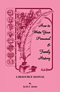 How to Write Your Personal & Family History: A Resource Manual