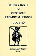 Muster Rolls of New York Provincial Troops, 1755-1764