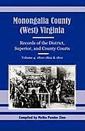 Monongalia County, (West) Virginia: Records of the District, Superior, and County Courts, Volume 4: 1800-1802 & 1810