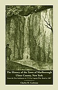 The History of the Town of Marlborough, Ulster County, New York: From the First Settlement in 1712 by Captain Wm. Bond to 1887
