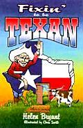 Fixin' to Be Texan