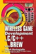 Wireless Game Development in C/C++ with Brew [With CDROM]
