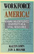 Workforce America Managing Employee Diversity as a Vital Resource