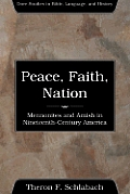 Peace, Faith, Nation: Mennonites and Amish in Nineteenth-Century America