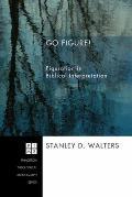 Go Figure!: Figuration in Biblical Interpretation