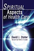 Spiritual Aspects of Health Care
