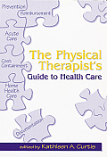 The physical therapist's guide to health care