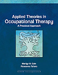 Applied Theories in Occupational Therapy : a Practical Approach (08 Edition)