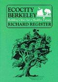 Ecocity Berkeley Building Cities For A H