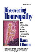 Discovering Homeopathy: Your Introduction to the Science and Art of Homeopathic Medicine Second Revised Edition