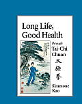 Long Life, Good Health Through Tai-Chi Chuan Cover