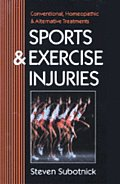Sports & Exercise Injuries Conventional Homeopathic & Alternative Treatments