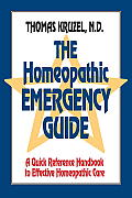 Homeopathic Emergency Guide A Quick Reference Guide to Accurate Homeopathic Care