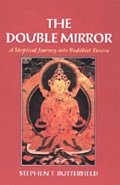 Double Mirror A Skeptical Journey Into Buddhist Tantra