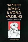 Western Boxing & World Wrestling Story & Practice