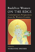 Buddhist Women on the Edge Contemporary Perspectives from the Western Frontier