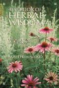 Book of Herbal Wisdom Using Plants as Medicines