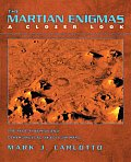 Martian Enigmas A Closer Look The Face Pyramids & Other Unusual Objects on Mars Second Edition