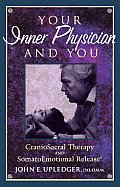Your Inner Physician & You: Craniosacral Therapy and Somatoemotional Release