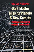 Dark Matter Missing Planets & New Comets Paradoxes Resolved Origins Illuminated Second Edition