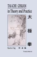 Tai Chi Chuan In Theory & Practice