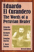 Eduardo El Curandero: The Words of a Peruvian Healer