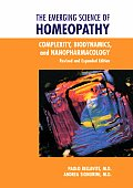 Emerging Science of Homeopathy Complexity Biodynamics & Nanopharmacology