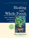 Healing with Whole Foods: Asian Traditions and Modern Nutrition (Third Ed.) Cover