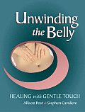 Unwinding the Belly: Healing with Gentle Touch