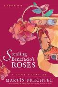 Stealing Benefacio's Roses: A Mayan Epic